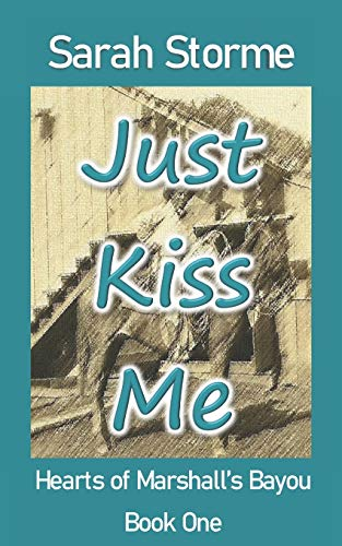 Just Kiss Me (Hearts of Marshall's Bayou, Band 1)