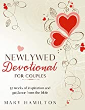 Newlywed devotional for couples: 52 weeks of inspiration and guidance from the bible, the ideal newlywed devotional for couples (Prayer books for couples, men and women)