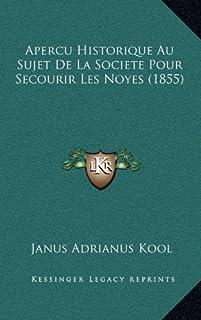 Apercu Historique Au Sujet de La Societe Pour Secourir Les Noyes (1855)