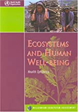 Ecosystems and Human Well-being: Health Synthesis