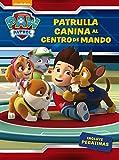 ¡Patrulla canina, al centro de mando! (Paw Patrol | Patrulla Canina. Actividades): (Incluye pegatinas) (Spanish Edition)