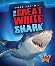 The Great White Shark (Shark Fact Files)