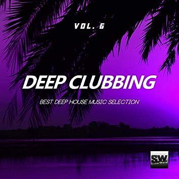 Deep Clubbing, Vol. 6 (Best Deep House Music Selection)