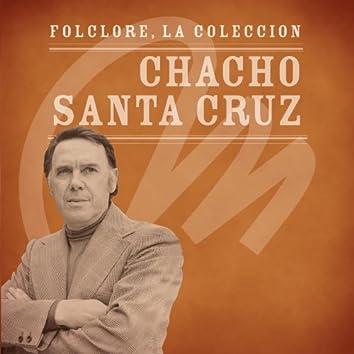 Folclore - La Colección - Chacho Santa Cruz