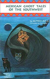 Mexican Ghost Tales of the Southwest: Stories and Illustrations