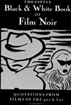 The Little Black and White Book of Film Noir: Quotations from Films of the 40's and 50's (Little Red Books)