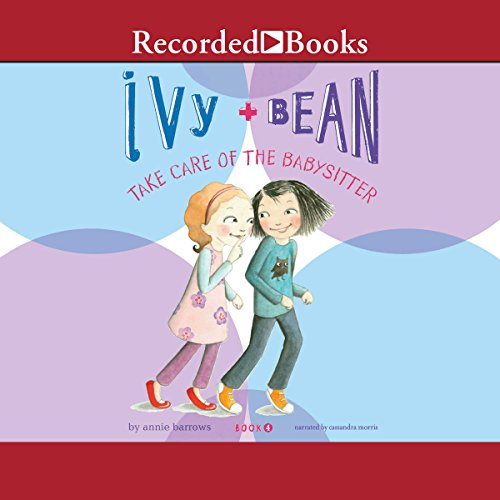 Ivy & Bean Take Care of the Babysitter audiobook cover art