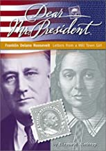 Dear Mr. President: Franklin Delano Roosevelt: Letters from a Mill Town Girl
