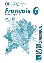 Colibris Français 6e éd. 2014 - Livre du professeur de Michelle Busseron-Coupel