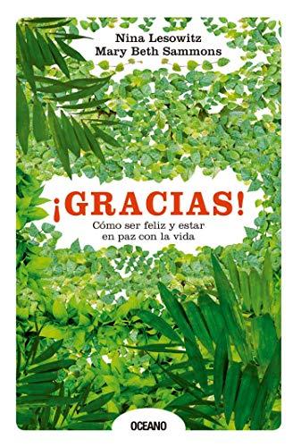 Gracias Cómo Ser Feliz Y Estar En Paz Con La Vida Para Estar Bien Spanish Edition Ebook Lesowitz Nina Sammons Mary Beth Kindle Store