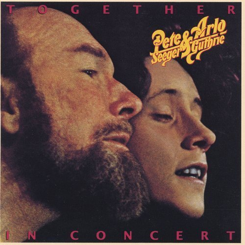 Together in Concert by Arlo Guthrie, Pete Seeger (2005) Audio CD