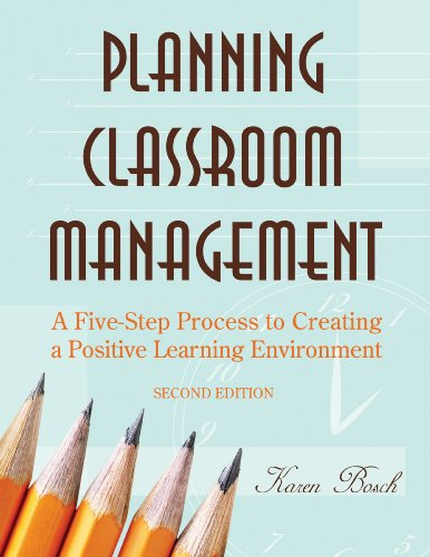 Planning Classroom Management: A Five-Step Process to Creating a Positive Learning Environment (English Edition)