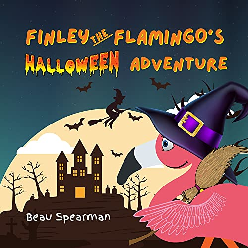 Finley The Flamingo's Halloween Adventure (Finley The Flamingo Series) (English Edition)