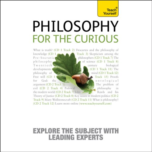 Philosophy for the Curious: Teach Yourself cover art