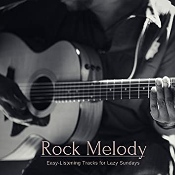 Rock Melody - Easy-Listening Tracks For Lazy Sundays