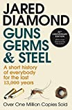 Guns, Germs and Steel: 20th Anniversary Edition: A Short History of Everbody for the Last 13000 Years - Jared Diamond