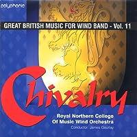騎士道:イギリス吹奏楽作品集 第11集 Chivalry - Great British Music for Wind Band Vol. 11