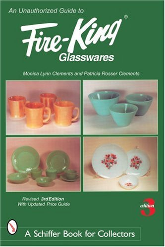 An Unauthorized Guide to Fire-King Glasswares