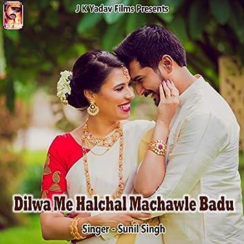 Dilwa Me Halchal Machawle Badu