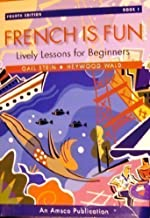 French Is Fun Book 1 : Lively Lessons for Beginners