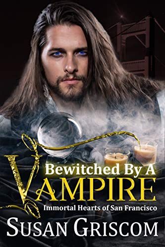 Bewitched by a Vampire (Immortal Hearts of San Francisco Book 6) (English Edition)