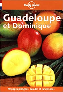Lonely Planet Guadeloupe Et Ses Iles (Lonely Planet Travel Guides French Edition)