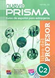 Nuevo Prisma. Nivel C2. Libro Del Profesor (+ CD ) (Español Lengua Extranjera)