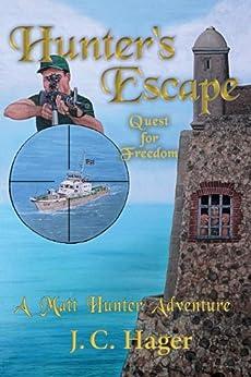Hunter's Escape (A Matt Hunter Adventure Book 3) by [J. C. Hager, Kerrie Shiel]