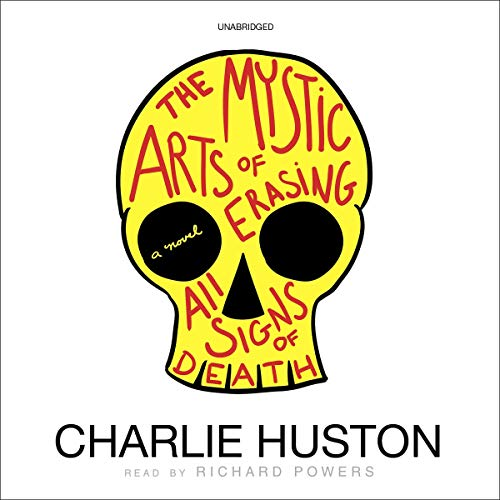 The Mystic Arts of Erasing All Signs of Death Audiobook By Charlie Huston cover art