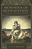 Memories of Hephaestion: A Story of Alexander the Great (Historical Fiction Romance)