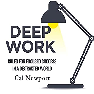 Deep Work     Rules for Focused Success in a Distracted World              By:                                                                                                                                 Cal Newport                               Narrated by:                                                                                                                                 Jeff Bottoms                      Length: 7 hrs and 44 mins     2,225 ratings     Overall 4.5