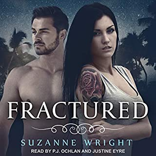 Fractured     Deep in Your Veins Series, Book 5              Written by:                                                                                                                                 Suzanne Wright                               Narrated by:                                                                                                                                 Justine Eyre,                                                                                        P.J. Ochlan                      Length: 9 hrs     1 rating     Overall 5.0