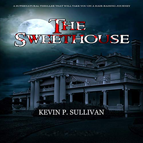 The Sweethouse Audiobook By Kevin Sullivan cover art