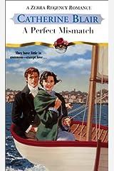 A Perfect Mismatch (Zebra Regency Romance) Mass Market Paperback