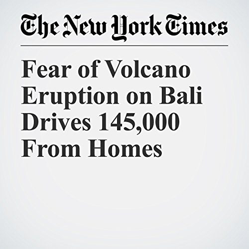 Fear of Volcano Eruption on Bali Drives 145,000 From Homes copertina
