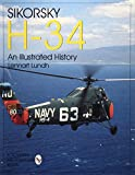 Sikorsky H-34: An Illustrated History (Schiffer Military/Aviation History) - Lennart Lundh