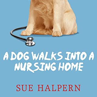 A Dog Walks into a Nursing Home audiobook cover art
