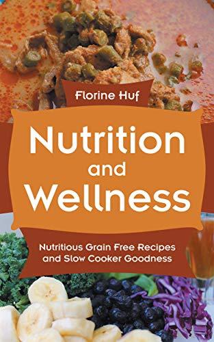 Nutrition and Wellness: Nutritio...