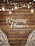 The Complete Wedding Planner For Brides To Be: A Rustic Organizer, Budget Planning