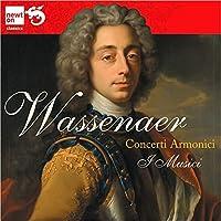 Wassenaer: Concerti Armonici by I Musici (2010-10-26)