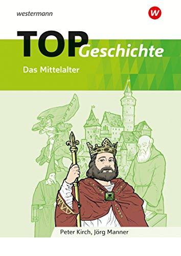 Topographische Arbeitshefte: TOP Geschichte 2: Mittelalter: Geschichte - Ausgabe 2018 / Mittelalter (Topographische Arbeitshefte: Geschichte - Ausgabe 2018)