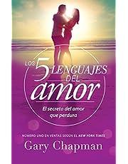 Los 5 lenguajes del Amor / The 5 Love languages: El Secreto Del Amor Que Perdura / the Secret to Love That Lasts