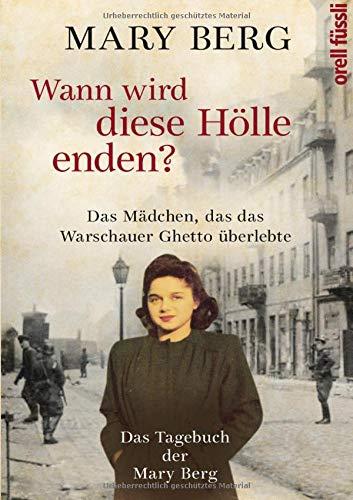 Wann wird diese Hölle enden?: Das Mädchen, das das Warschauer Ghetto überlebte