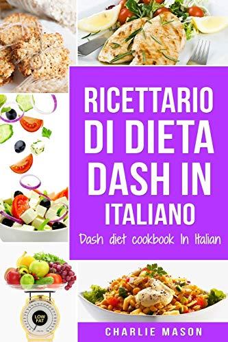 Ricettario di dieta Dash In italiano/ Dash diet cookbook In Italian