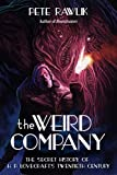 The Weird Company: The Secret History of H. P. Lovecraft?s Twentieth Century