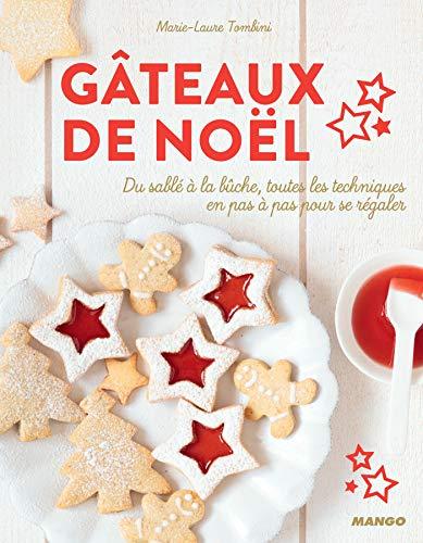 Gâteaux de Noël - Du sablé à la bûche, toutes les techniques en pas à pas pour se régaler (Hors collection Mango Art de vivre) (French Edition)