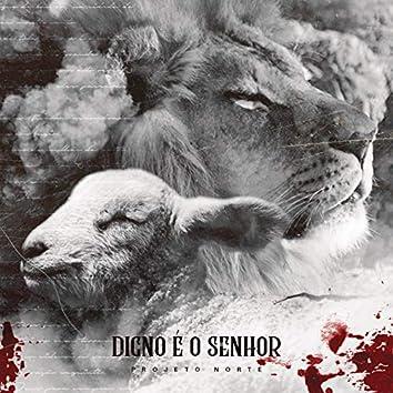 Digno é o Senhor (Worthy Is The Lamb)