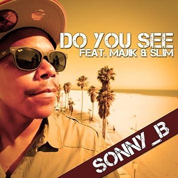 Do You See (Dionysus Remix) [feat. MaJiK & Slim]