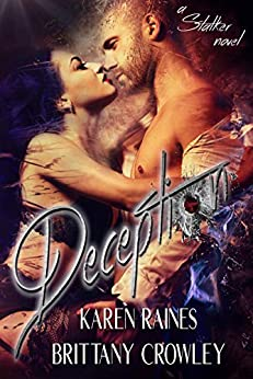 Deception by [Brittany Crowley, Karen Raines]