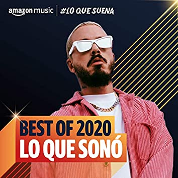Best of 2020: Lo Que Sonó